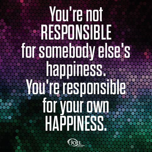 Responsible For My Happiness.