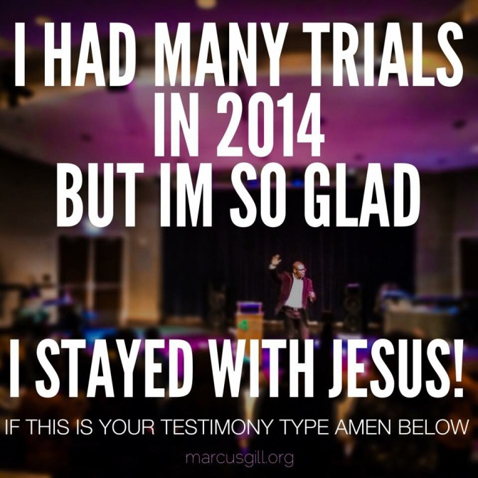 How I Survived My 2014 Trials and Tribulations.