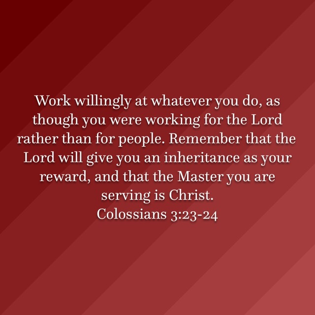 Earthly work can honor the Lord.