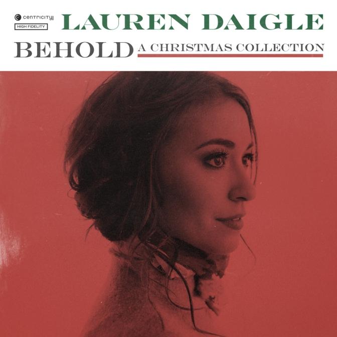 Christmas Album 2016 – Lauren Daigle – BEHOLD