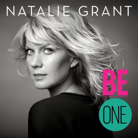 be_one_by_natalie_grant